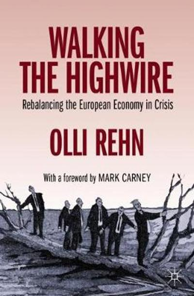 Walking the Highwire - Olli Rehn