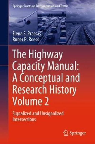 The Highway Capacity Manual: A Conceptual and Research History Volume 2 - Elena S. Prassas