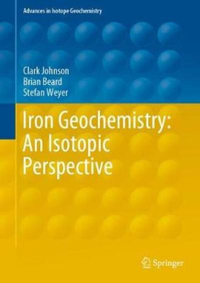 Iron Geochemistry: An Isotopic Perspective - Clark Johnson