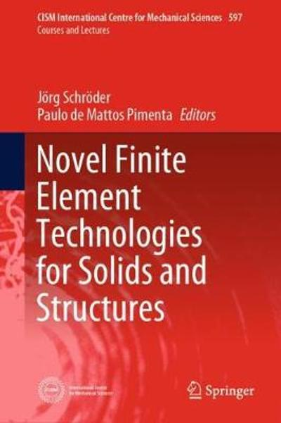 Novel Finite Element Technologies for Solids and Structures - Joerg Schroeder