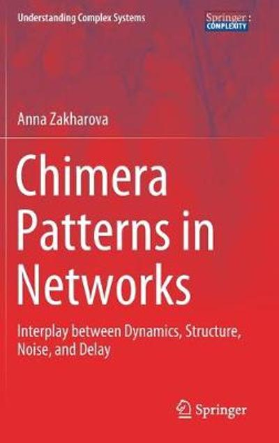 Chimera Patterns in Networks - Anna Zakharova