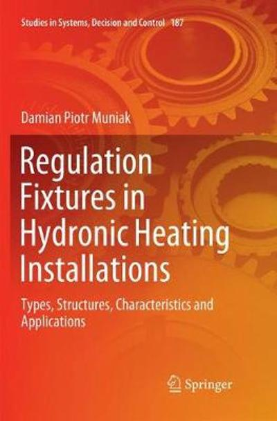 Regulation Fixtures in Hydronic Heating Installations - Damian Piotr Muniak