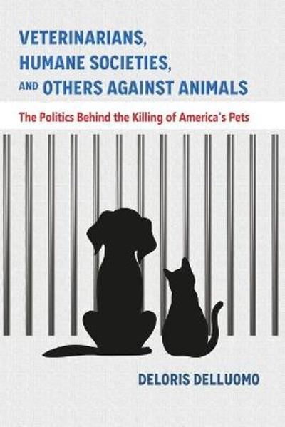Veterinarians, Humane Societies, and Others Against Animals - Deloris Delluomo