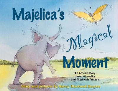 Majelica's Magical Moment - Nancy Blackwell Bourne