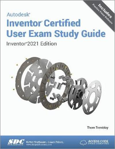 Autodesk Inventor Certified User Exam Study Guide - Thom Tremblay