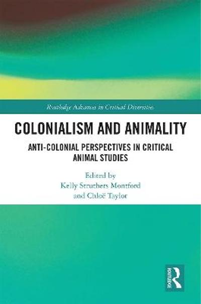 Colonialism and Animality - Kelly Struthers Montford