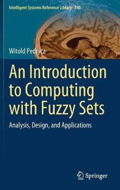 An Introduction to Computing with Fuzzy Sets - Witold Pedrycz