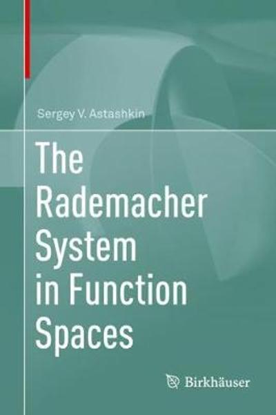 The Rademacher System in Function Spaces - Sergey V. Astashkin