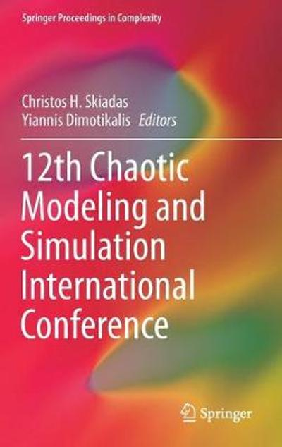 12th Chaotic Modeling and Simulation International Conference - Christos H. Skiadas