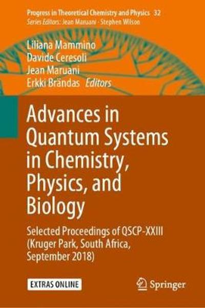 Advances in Quantum Systems in Chemistry, Physics, and Biology - Liliana Mammino