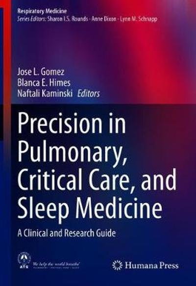 Precision in Pulmonary, Critical Care, and Sleep Medicine - Jose L. Gomez