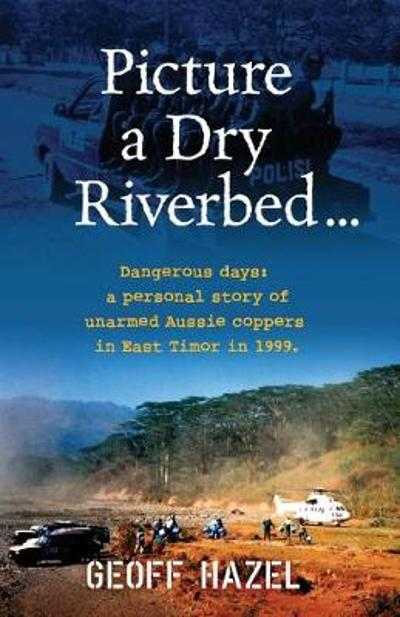 Picture a Dry Riverbed - Geoff Hazel