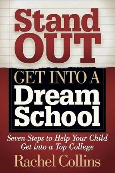 Stand Out Get into a Dream School - Rachel Collins