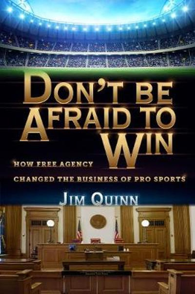 Don't Be Afraid to Win - Jim Quinn