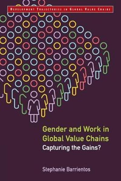 Gender and Work in Global Value Chains - Stephanie Barrientos