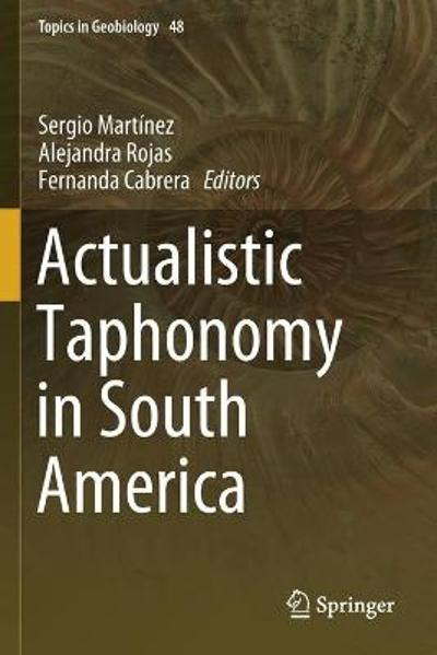 Actualistic Taphonomy in South America - Sergio Martinez