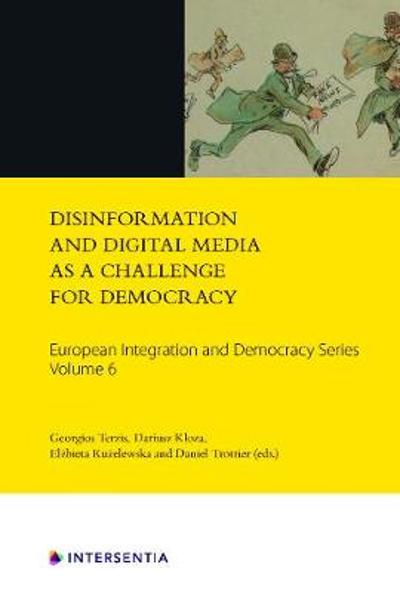 Disinformation and Digital Media as a Challenge for Democracy, Volume 6 - Georgios Terzis