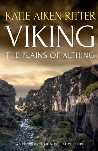 VIKING The Plains of Althing - Katie Aiken Ritter