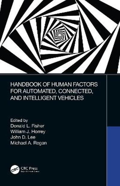 Handbook of Human Factors for Automated, Connected, and Intelligent Vehicles - Donald L. Fisher