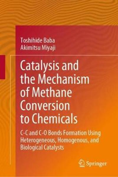 Catalysis and the Mechanism of Methane Conversion to Chemicals - Toshihide Baba