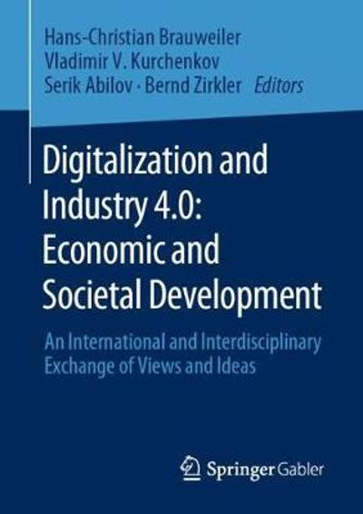 Digitalization and Industry 4.0: Economic and Societal Development - Hans-Christian Brauweiler