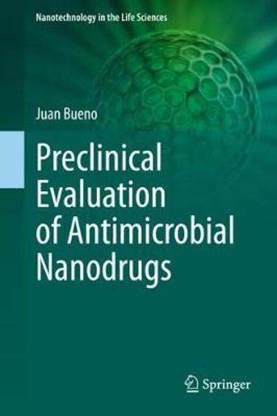 Preclinical Evaluation of Antimicrobial Nanodrugs - Juan Bueno