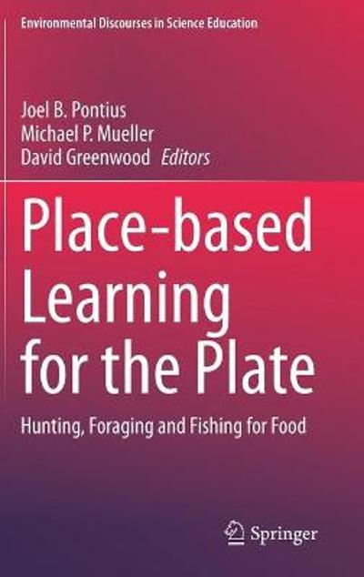 Place-based Learning for the Plate - Joel B. Pontius