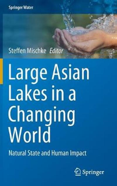 Large Asian Lakes in a Changing World - Steffen Mischke