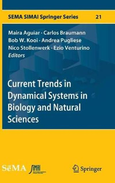 Current Trends in Dynamical Systems in Biology and Natural Sciences - Maira Aguiar