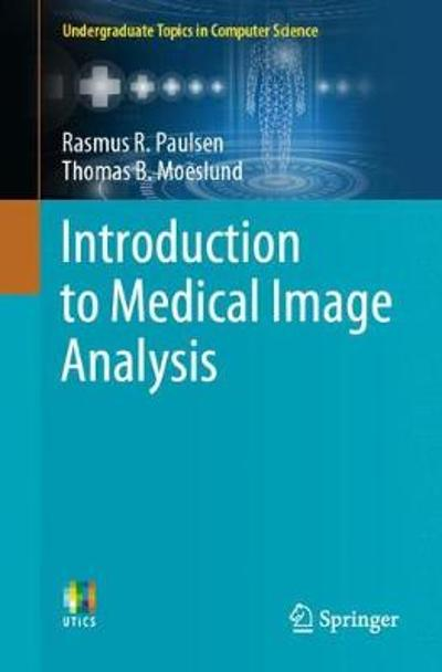 Introduction to Medical Image Analysis - Rasmus R. Paulsen