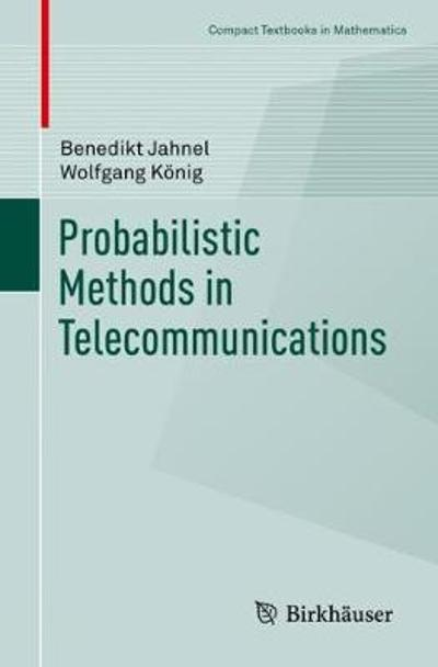 Probabilistic Methods in Telecommunications - Benedikt Jahnel