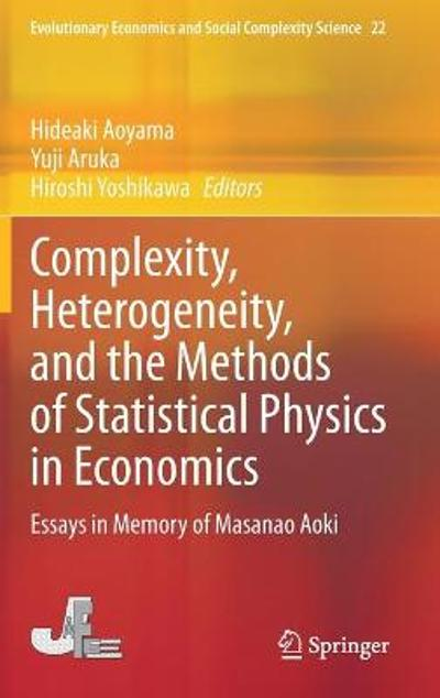 Complexity, Heterogeneity, and the Methods of Statistical Physics in Economics - Hideaki Aoyama