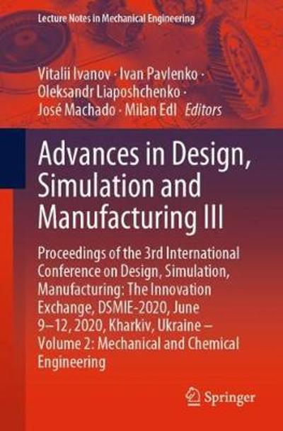 Advances in Design, Simulation and Manufacturing III - Vitalii Ivanov