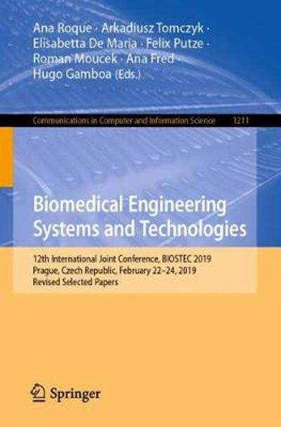 Biomedical Engineering Systems and Technologies - Ana Roque
