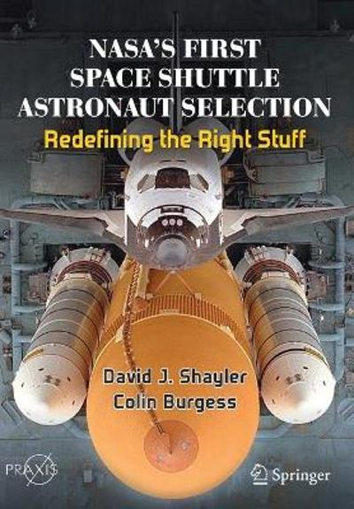 NASA's First Space Shuttle Astronaut Selection - David J. Shayler