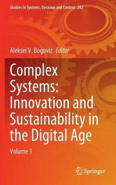 Complex Systems: Innovation and Sustainability in the Digital Age - Aleksei V. Bogoviz