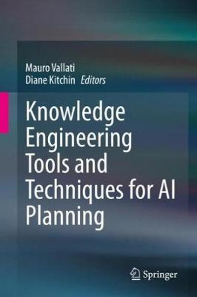 Knowledge Engineering Tools and Techniques for AI Planning - Mauro Vallati