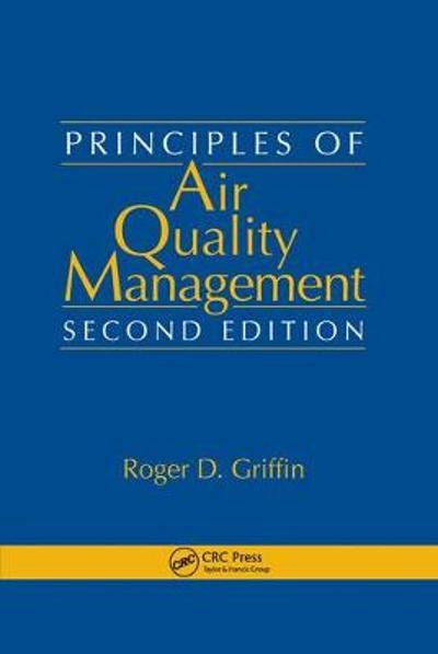 Principles of Air Quality Management - Roger D. Griffin