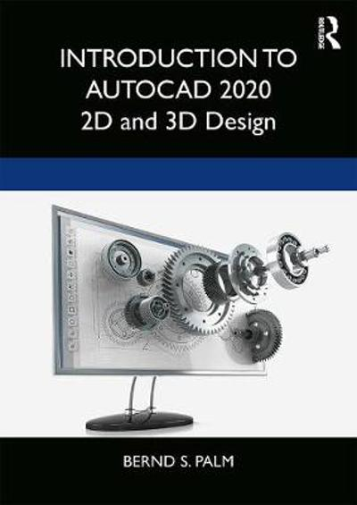 Introduction to AutoCAD 2020 - Bernd S. Palm
