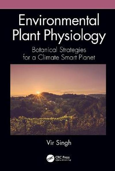Environmental Plant Physiology - Vir Singh