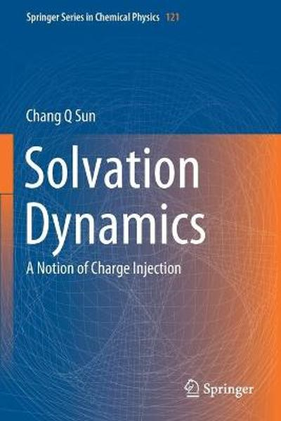 Solvation Dynamics - Chang Q Sun
