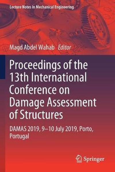 Proceedings of the 13th International Conference on Damage Assessment of Structures - Magd Abdel Wahab