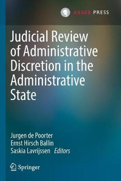 Judicial Review of Administrative Discretion in the Administrative State - Jurgen de Poorter
