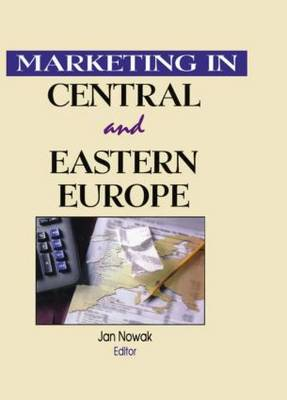 Marketing in Central and Eastern Europe - Erdener Kaynak