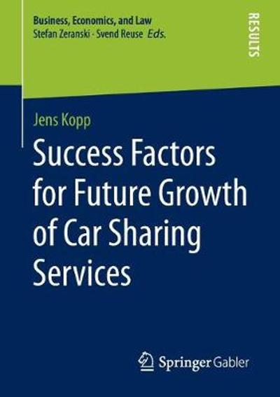 Success Factors for Future Growth of Car Sharing Services - Jens Kopp