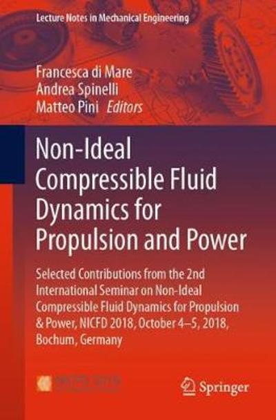 Non-Ideal Compressible Fluid Dynamics for Propulsion and Power - Francesca di Mare