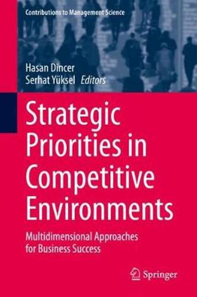 Strategic Priorities in Competitive Environments - Hasan Dincer
