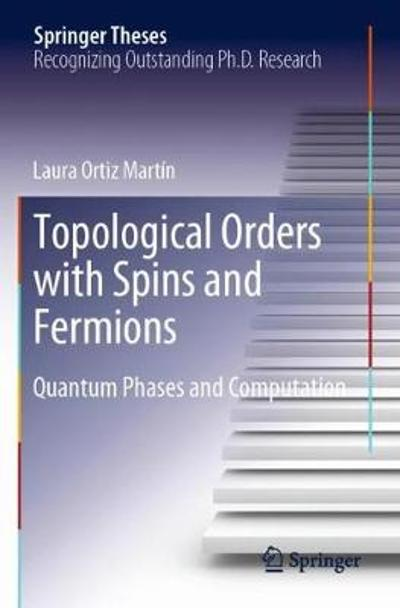 Topological Orders with Spins and Fermions - Laura Ortiz Martin