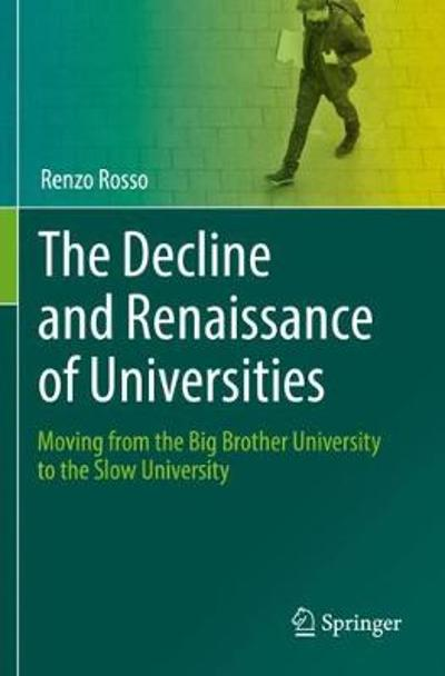 The Decline and Renaissance of Universities - Renzo Rosso