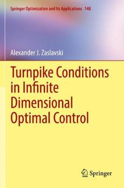 Turnpike Conditions in Infinite Dimensional Optimal Control - Alexander J. Zaslavski